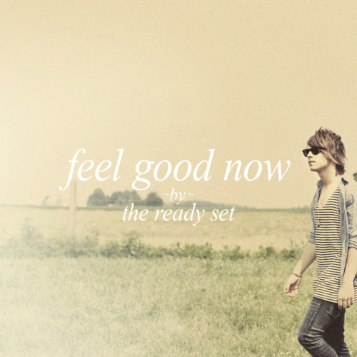 Feel-Good-Now-EP the ready set