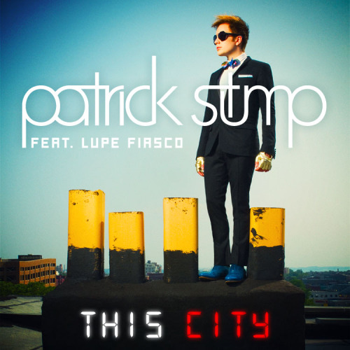Patrick Stump - This City Single
