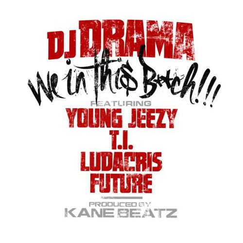 dj-drama-we-in-this2012