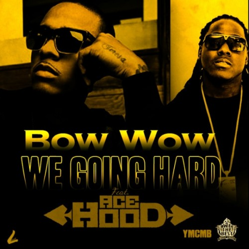 bow-wow-we-going-hard-500x500