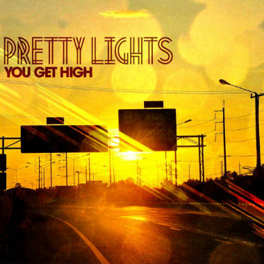 pretty-lights-you-get-high 2012