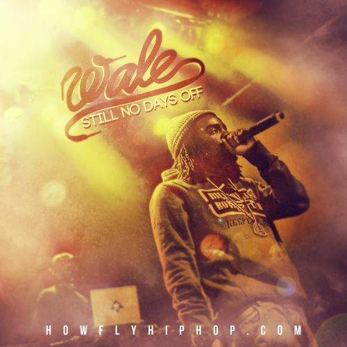00-Wale-Still_No_Days_Off