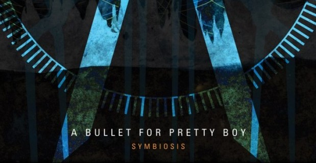 A Bullet For Pretty Boy - Symbiosis