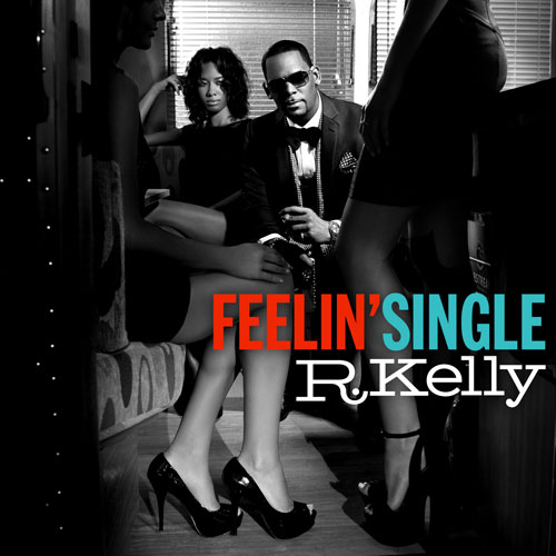 rkelly-feelinsingle 2012