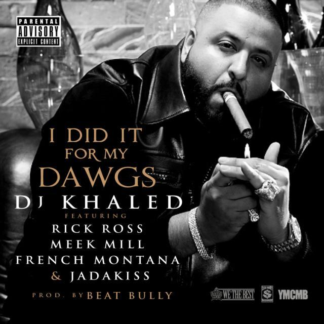 DJ-Khaled-I-Did-It-For-My-Dawgs-Download