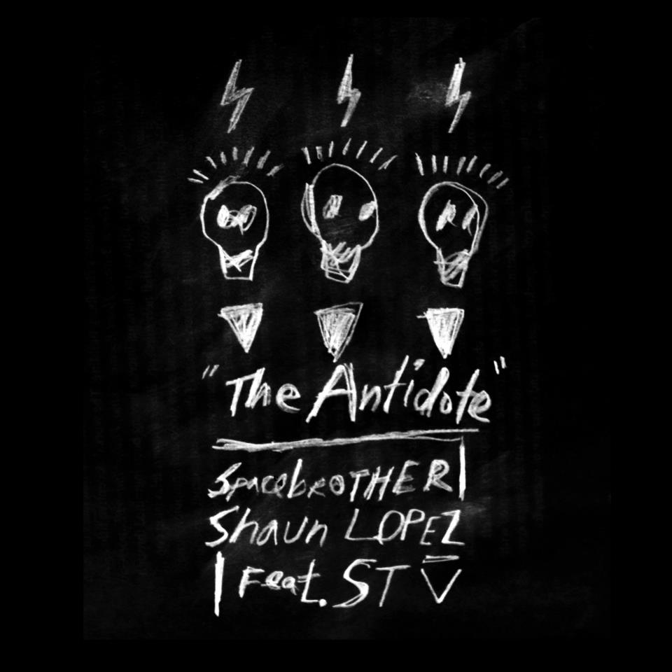 "Spacebrother | Shaun Lopez ft. STV ""The Antidote"""