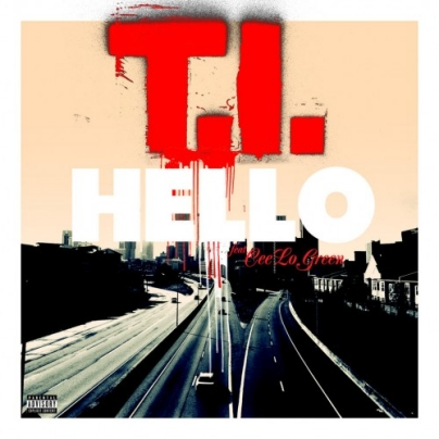 "T.I. Ft CeeLo Green - ""Hello"""