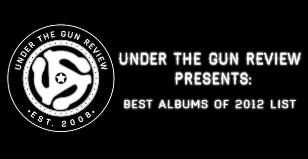 Under The Gun Review Top Best Albums 2012