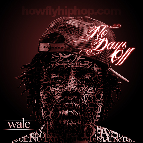 Wale_No_Days_Off-2013