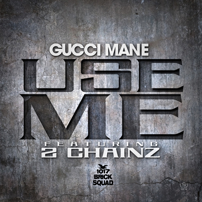 gucci-mane-featuring-2-chainz-use-me1