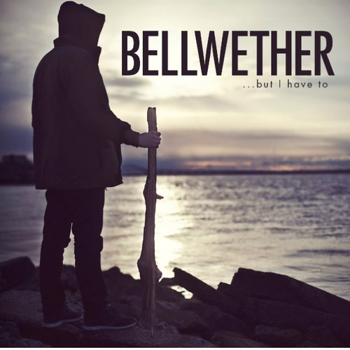 Bellwether - ...but I have to