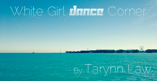 Tarynn's White Girl Dance Corner Featured