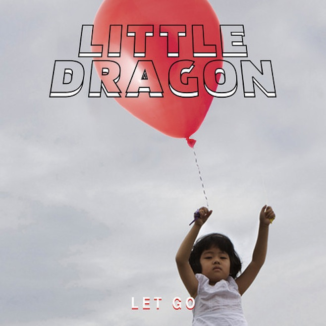 Little Dragon Let Go