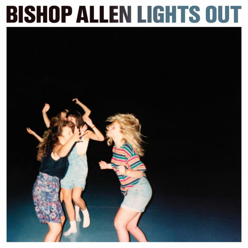 Bishop Allen Lights Out