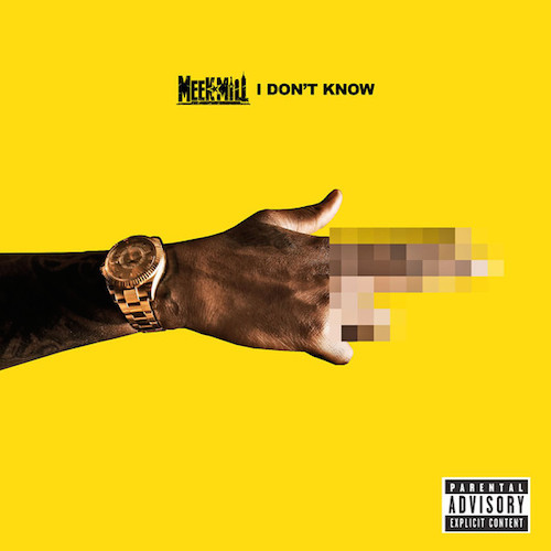 Meek-Mill-I-Dont-Know-Download-MP3