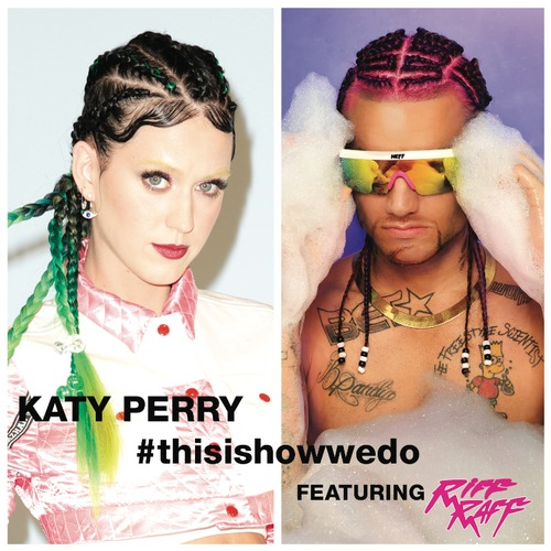 riff raff katy perry this is how we do remix