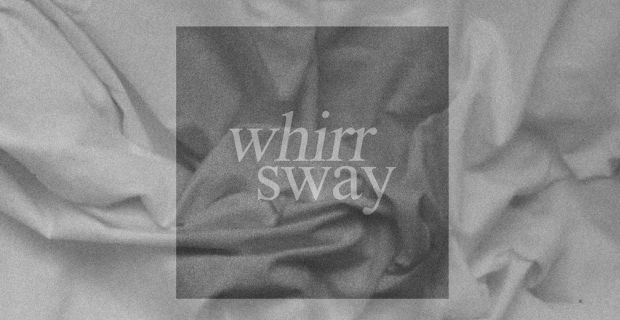 whirr sway