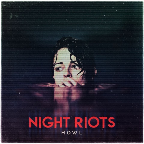 Night Riots Howl