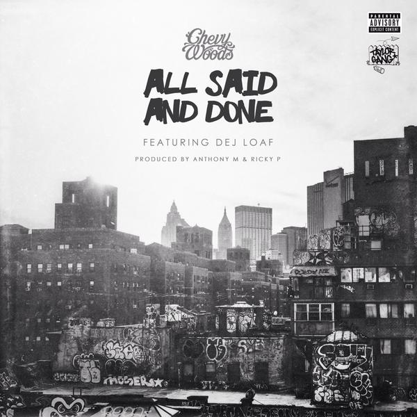 chevy-woods-all-said-and-done-feat-dej-loaf